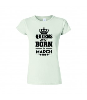 Tricou Queens are Born In