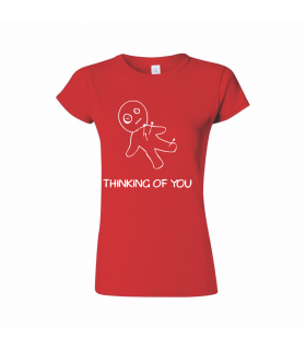 "Tricou Femei Personalizat ""Thinking of You"""