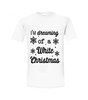 Tricou I'm Dreaming of a White Christmas