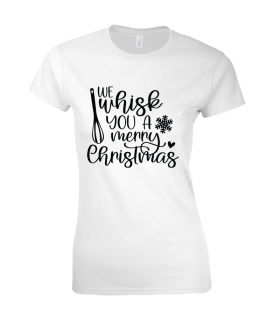 Tricou We Whisk You a Merry Christmas