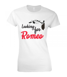 Tricou Looking for Romeo